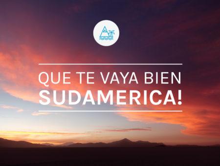 Qué te vaya bien, Sudamérica!